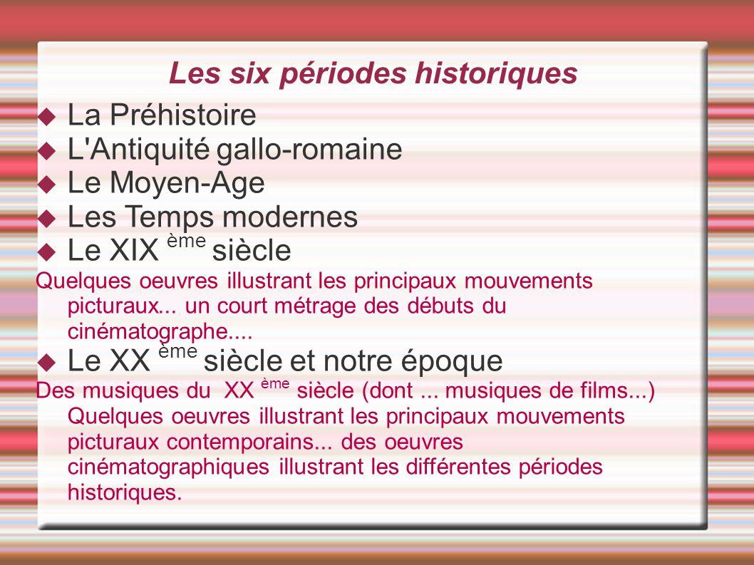Les six périodes historiques