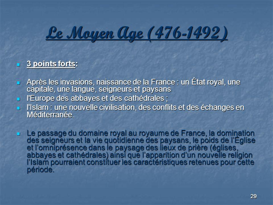 Le Moyen Age (476-1492) 3 points forts: