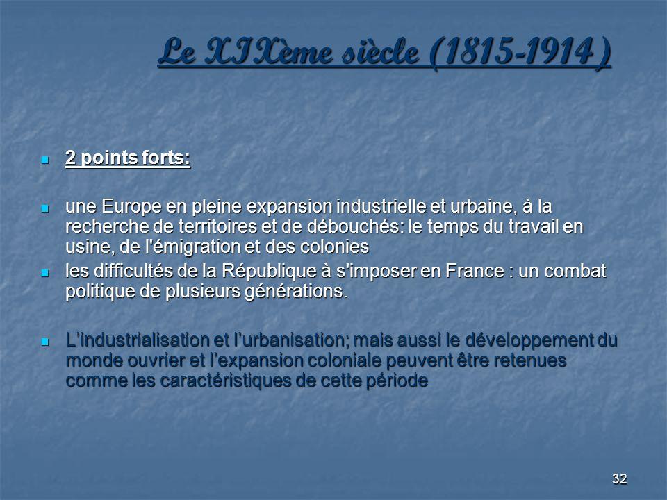 Le XIXème siècle (1815-1914) 2 points forts: