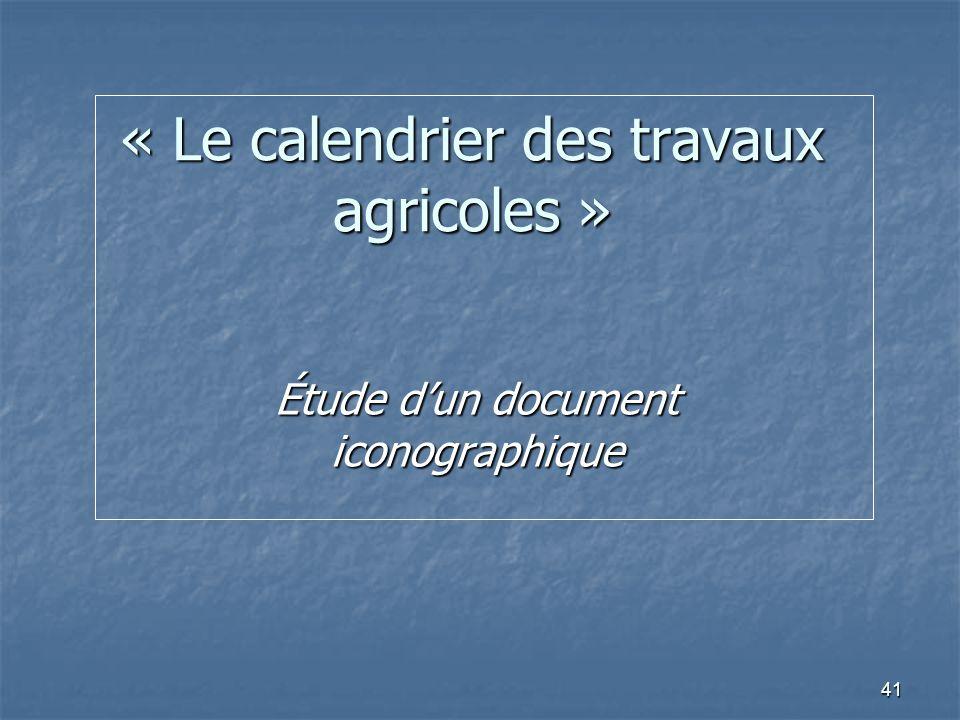 « Le calendrier des travaux agricoles »