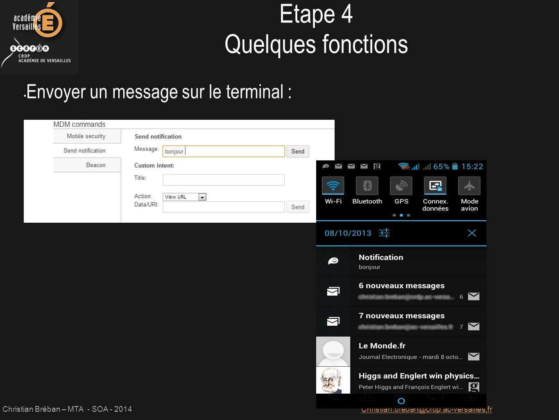 Etape 4 Quelques fonctions Envoyer un message sur le terminal :