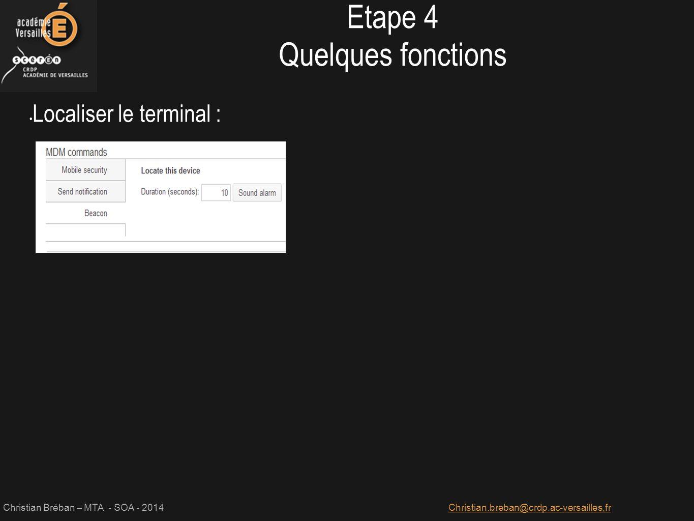 Etape 4 Quelques fonctions Localiser le terminal :