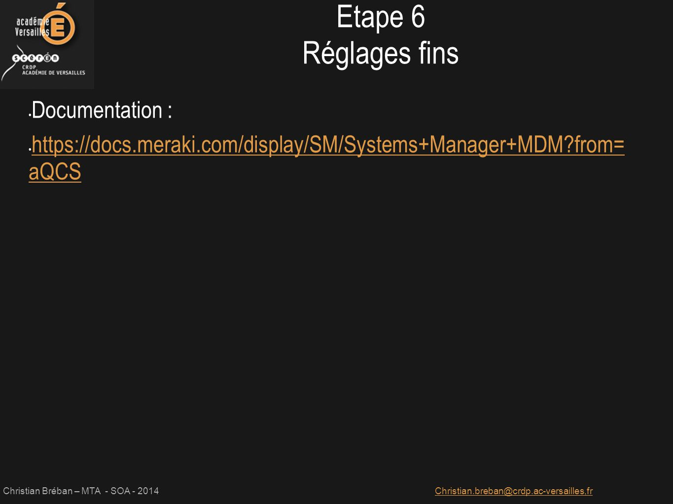 Etape 6 Réglages fins Documentation :