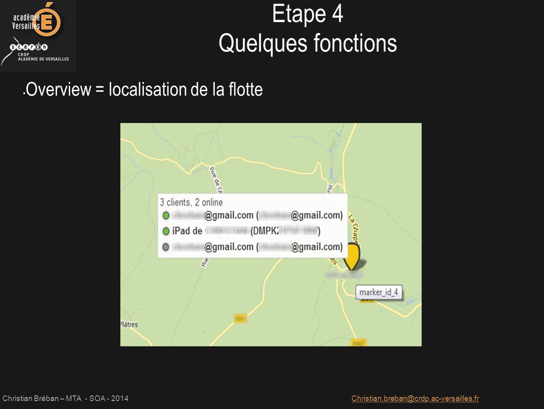 Etape 4 Quelques fonctions Overview = localisation de la flotte