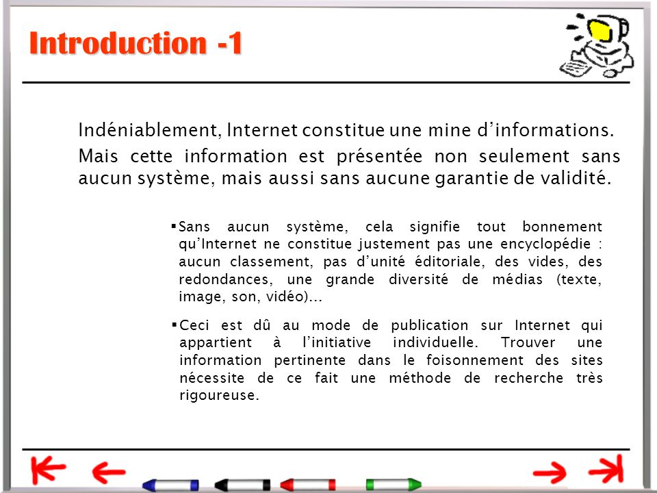 Introduction -1 Indéniablement, Internet constitue une mine d'informations.