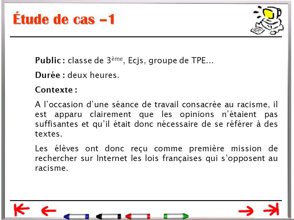 Étude de cas –1 Public : classe de 3ème, Ecjs, groupe de TPE...