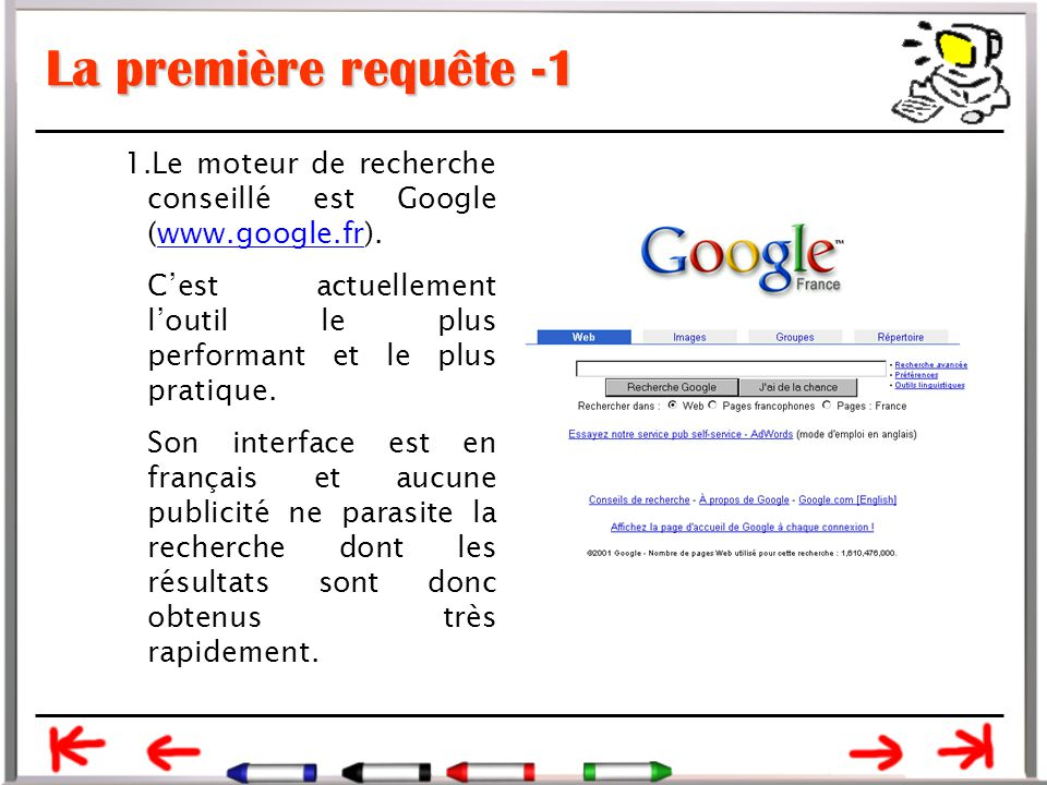 La première requête -1 Le moteur de recherche conseillé est Google (www.google.fr).