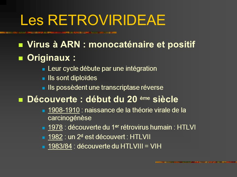 Les RETROVIRIDEAE Virus à ARN : monocaténaire et positif Originaux :