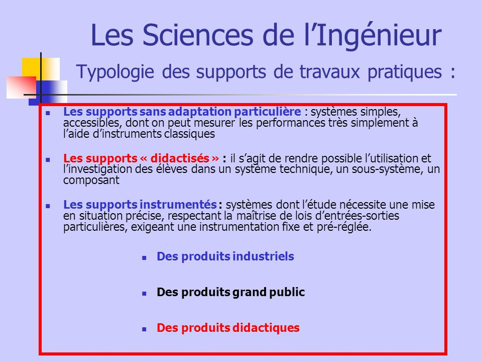 Les Sciences de l'Ingénieur Typologie des supports de travaux pratiques :