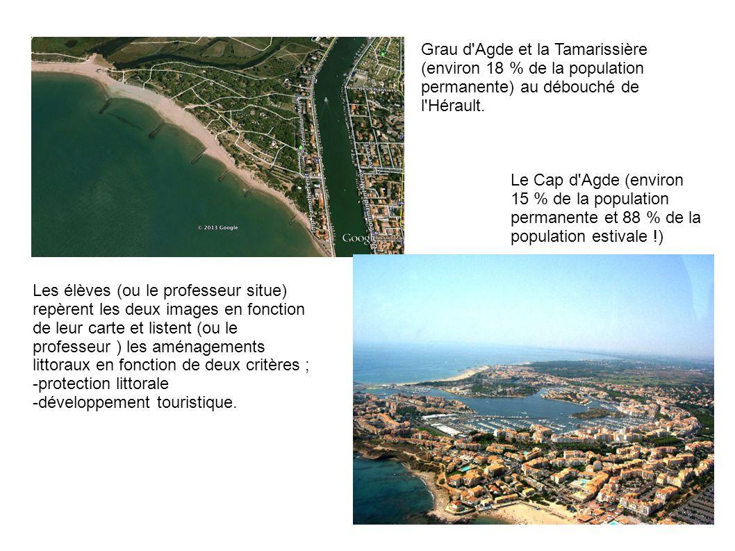 Grau d Agde et la Tamarissière (environ 18 % de la population permanente) au débouché de l Hérault.