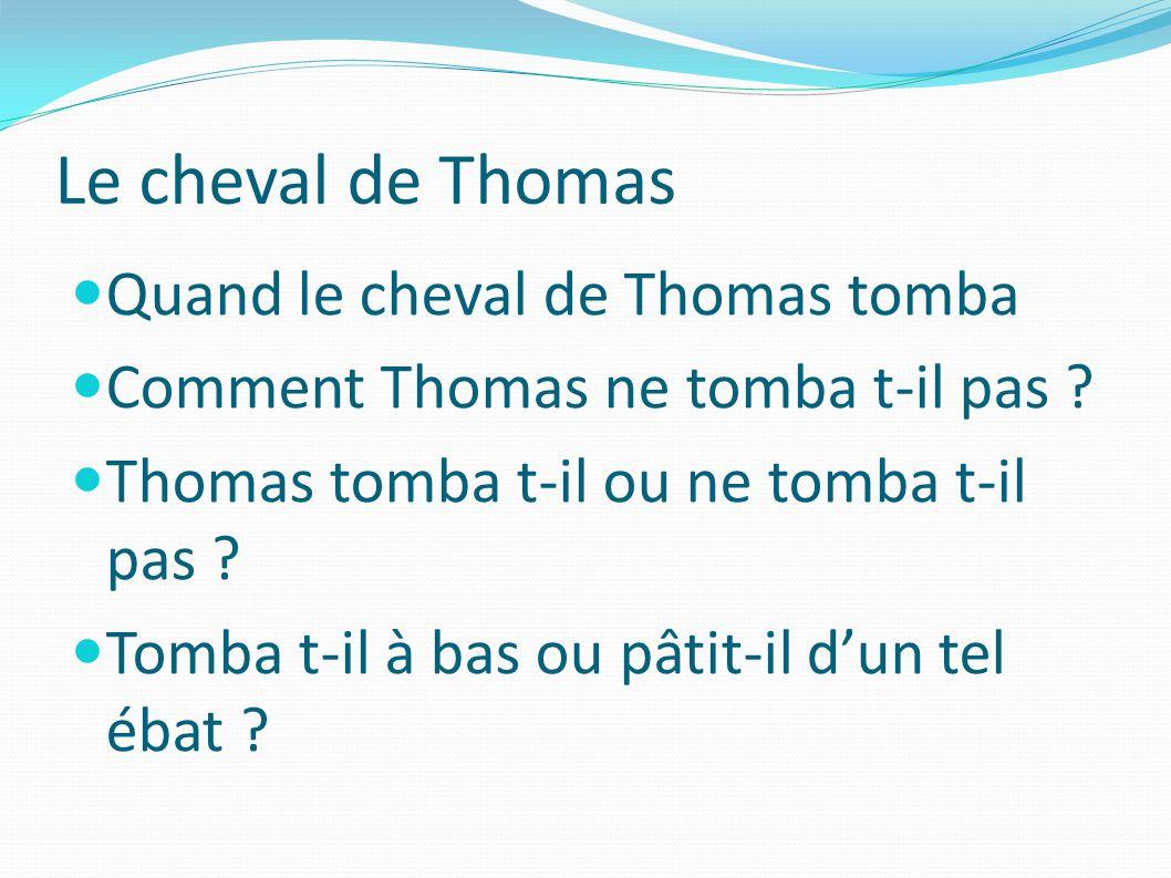 Le cheval de Thomas Quand le cheval de Thomas tomba