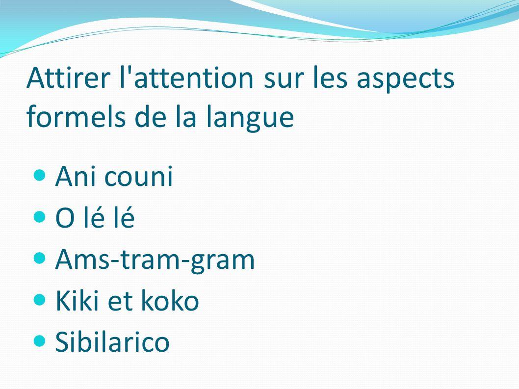 Attirer l attention sur les aspects formels de la langue