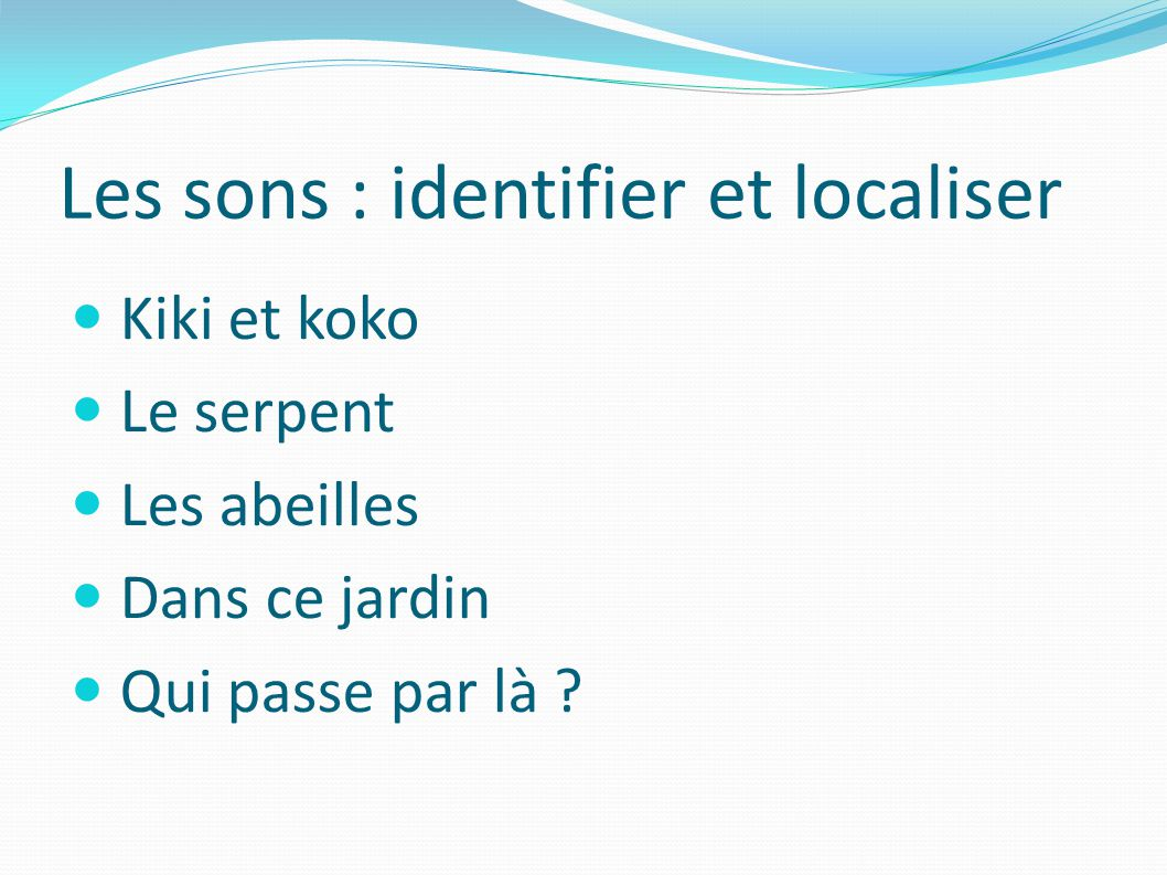 Les sons : identifier et localiser