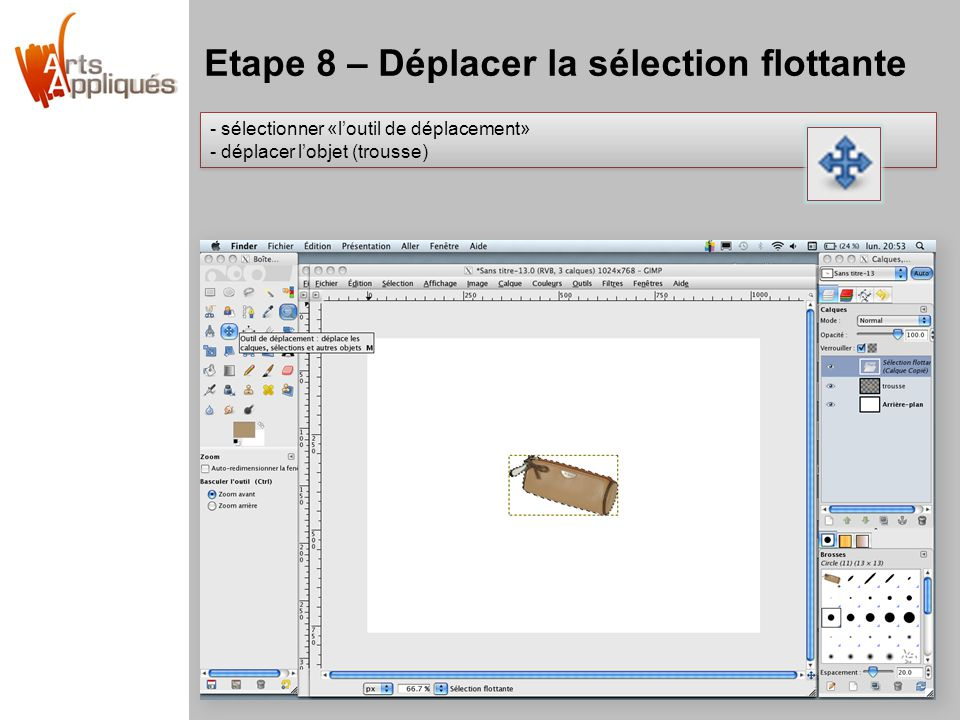 Etape 8 – Déplacer la sélection flottante