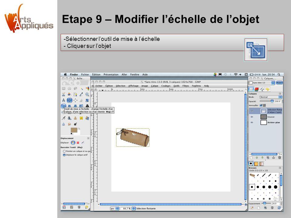 Etape 9 – Modifier l'échelle de l'objet
