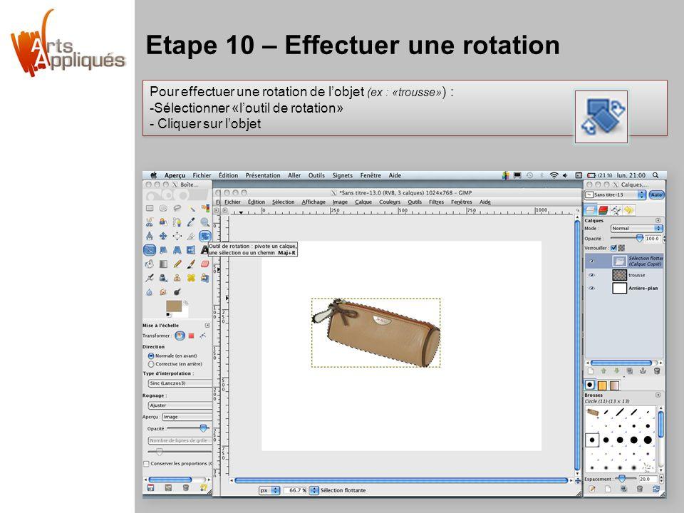 Etape 10 – Effectuer une rotation
