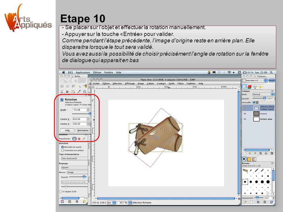 Etape 10 Se placer sur l'objet et effectuer la rotation manuellement.