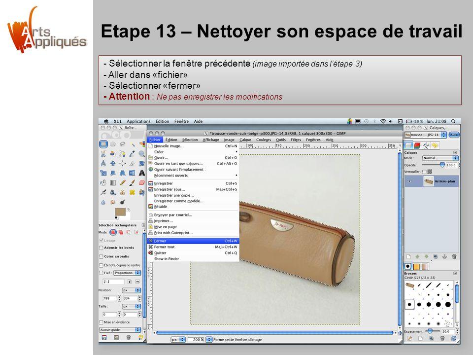 Etape 13 – Nettoyer son espace de travail