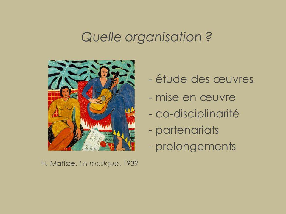 Quelle organisation - étude des œuvres - mise en œuvre