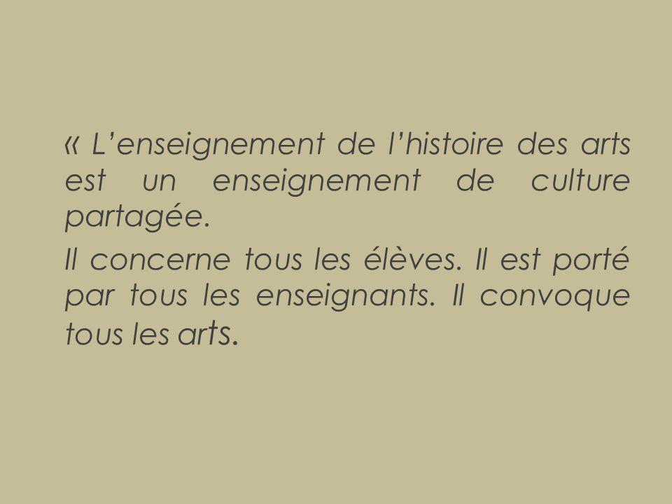 « L'enseignement de l'histoire des arts est un enseignement de culture partagée.