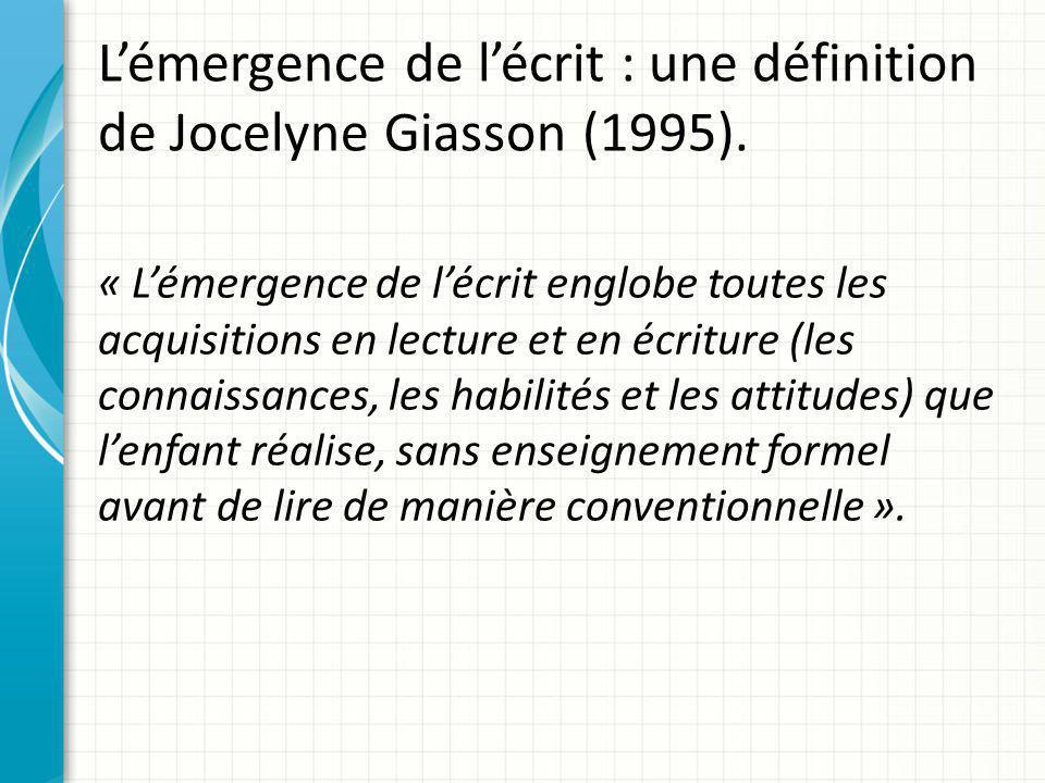 L'émergence de l'écrit : une définition de Jocelyne Giasson (1995).