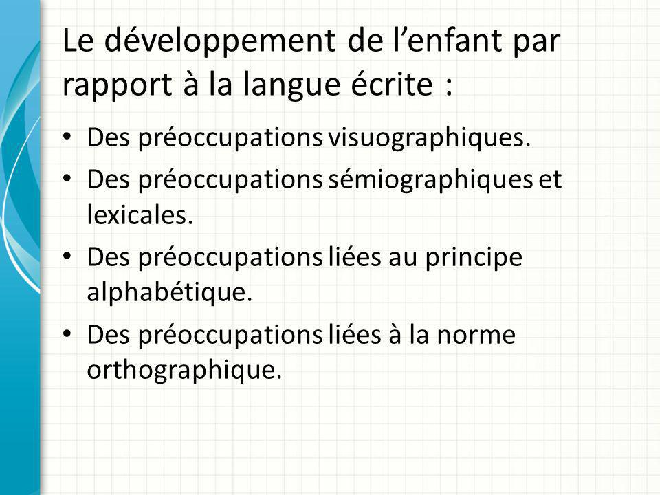Le développement de l'enfant par rapport à la langue écrite :
