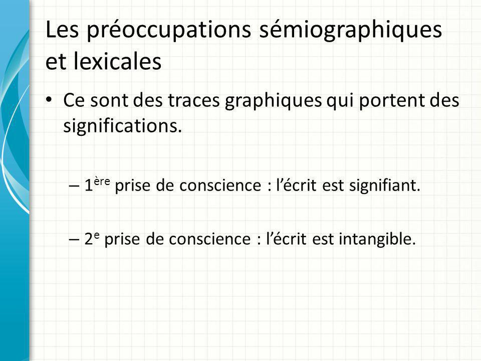 Les préoccupations sémiographiques et lexicales