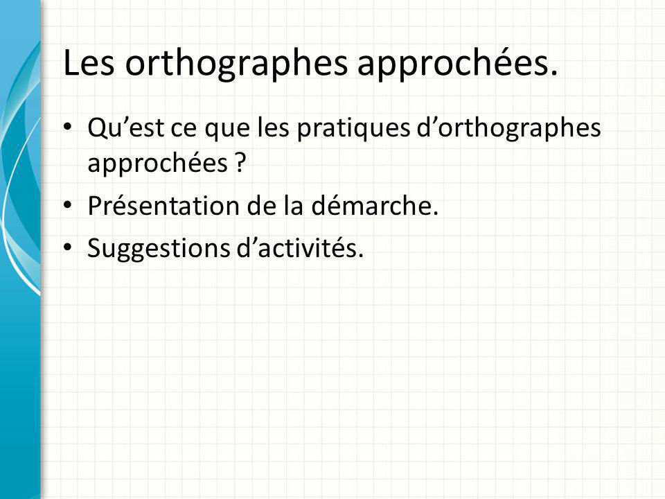 Les orthographes approchées.