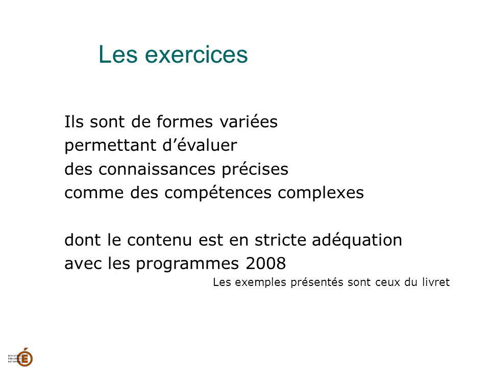 Les exercices Ils sont de formes variées permettant d'évaluer