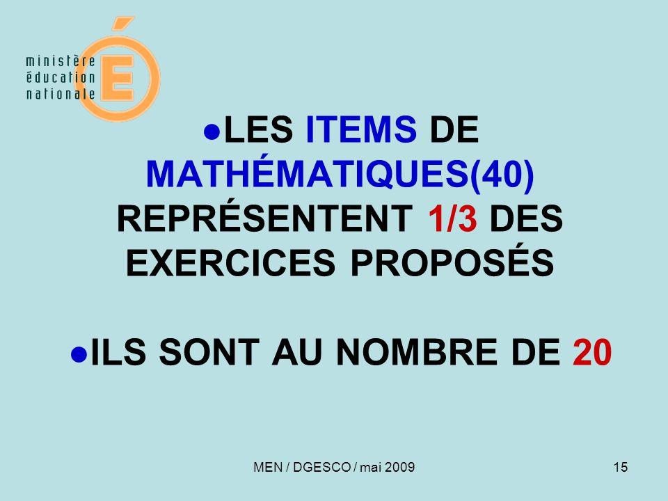 ●LES ITEMS DE MATHÉMATIQUES(40) REPRÉSENTENT 1/3 DES EXERCICES PROPOSÉS ●ILS SONT AU NOMBRE DE 20