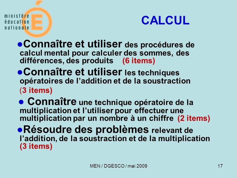CALCUL ●Connaître et utiliser des procédures de calcul mental pour calculer des sommes, des différences, des produits (6 items)