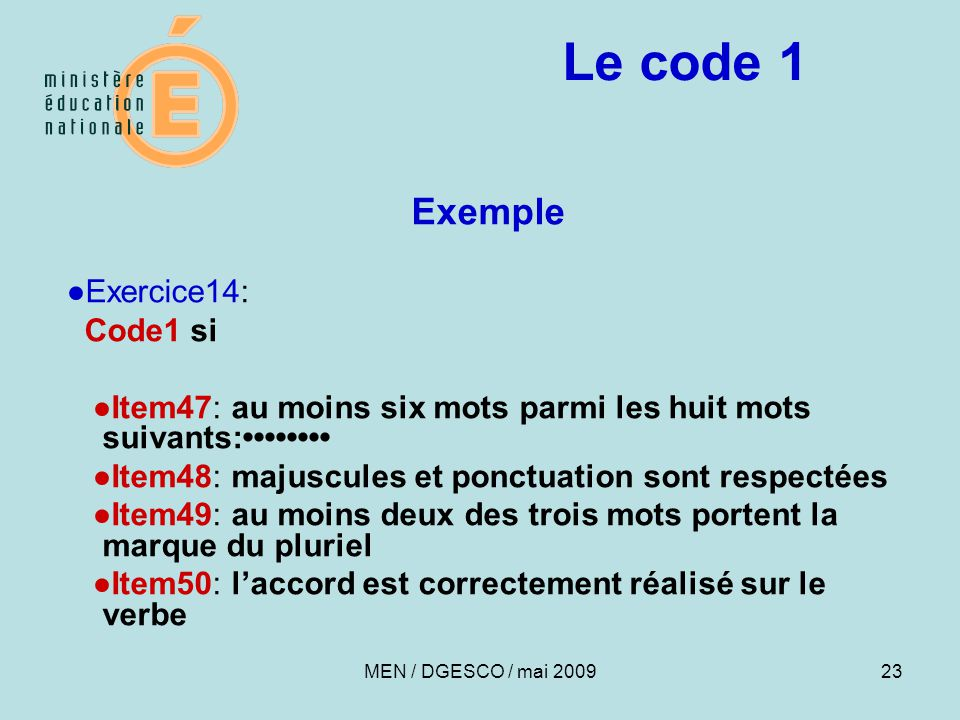 Le code 1 Exemple ●Exercice14: Code1 si