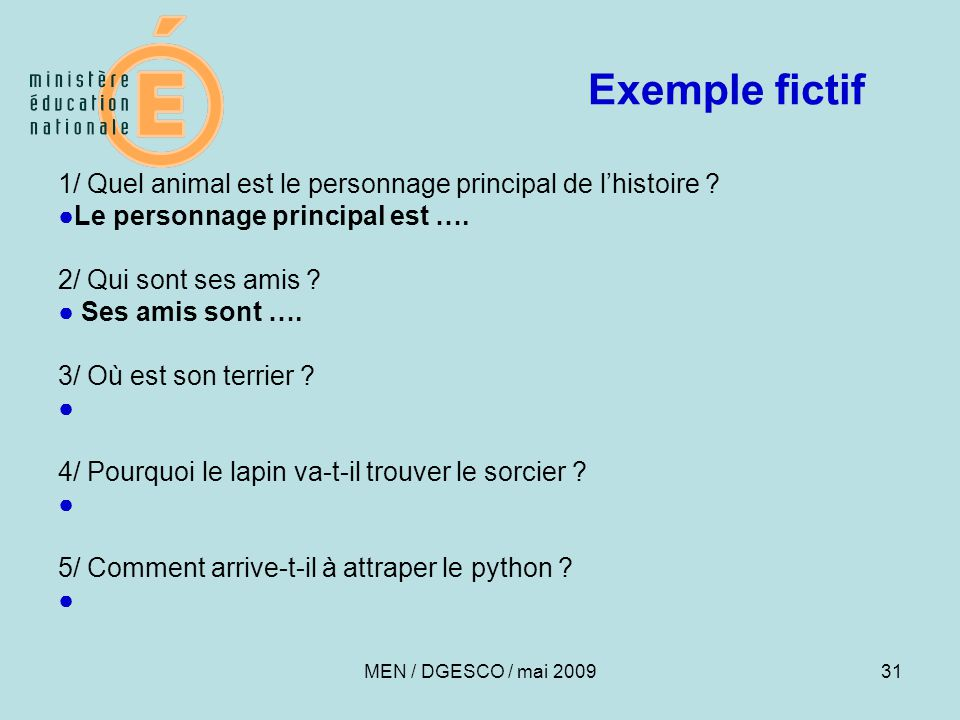Exemple fictif 1/ Quel animal est le personnage principal de l'histoire ●Le personnage principal est ….