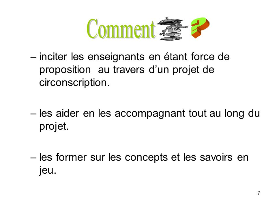 Comment. inciter les enseignants en étant force de proposition au travers d'un projet de circonscription.