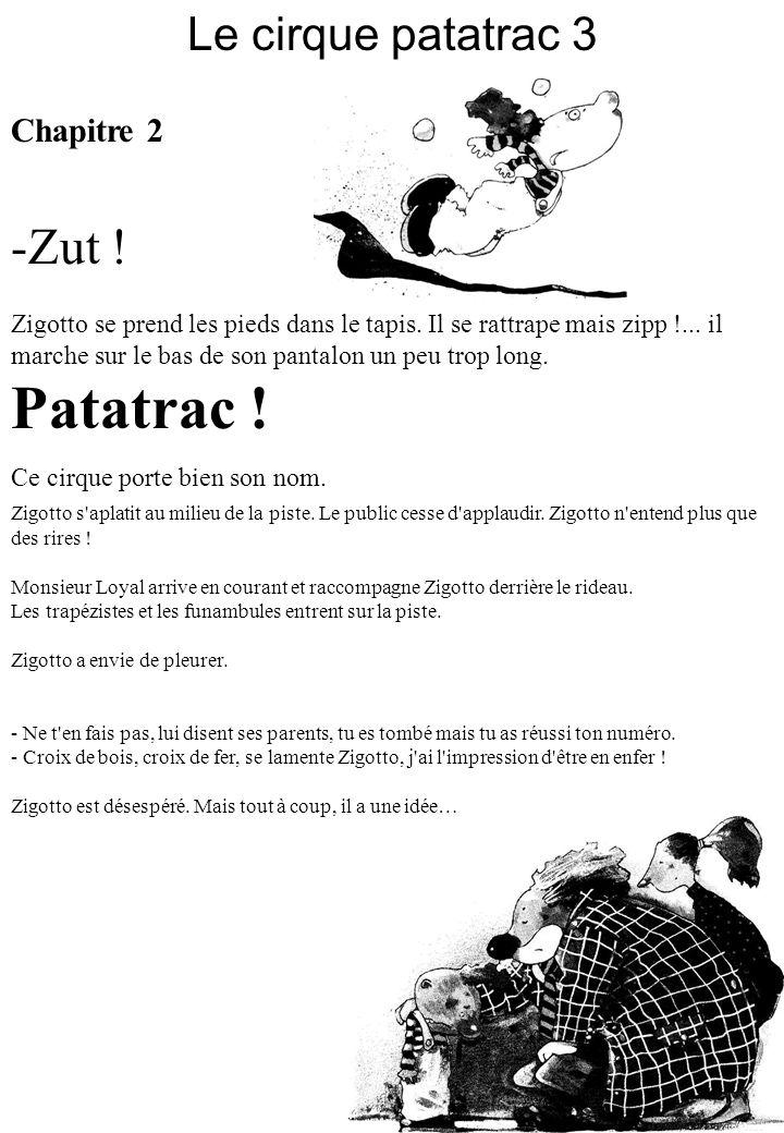 Patatrac ! -Zut ! Le cirque patatrac 3 Chapitre 2
