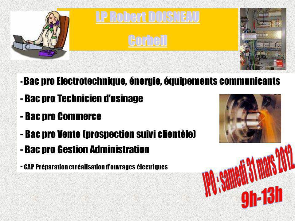 LP Robert DOISNEAU Corbeil JPO : samedi 31 mars 2012 9h-13h