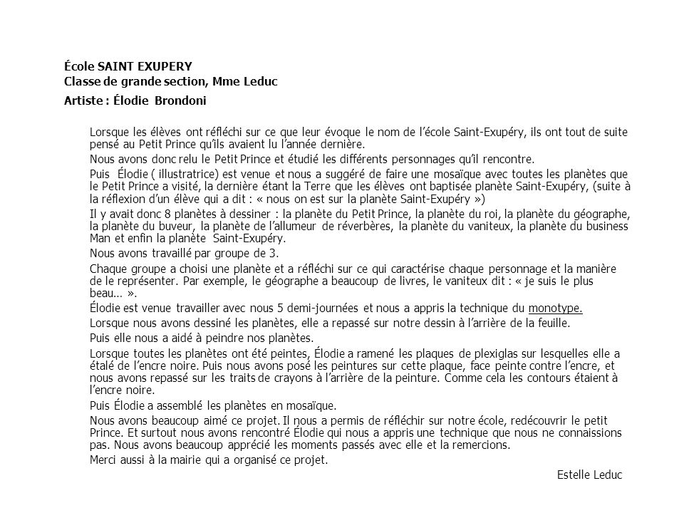 École SAINT EXUPERY Classe de grande section, Mme Leduc. Artiste : Élodie Brondoni.