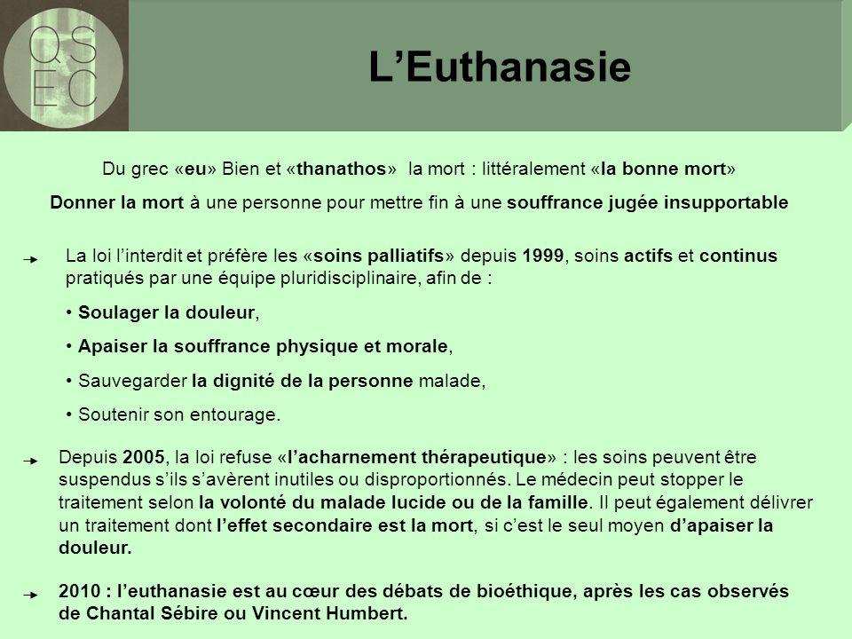 L'Euthanasie Du grec «eu» Bien et «thanathos» la mort : littéralement «la bonne mort»