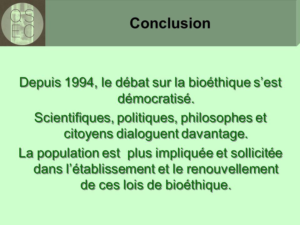 Depuis 1994, le débat sur la bioéthique s'est démocratisé.