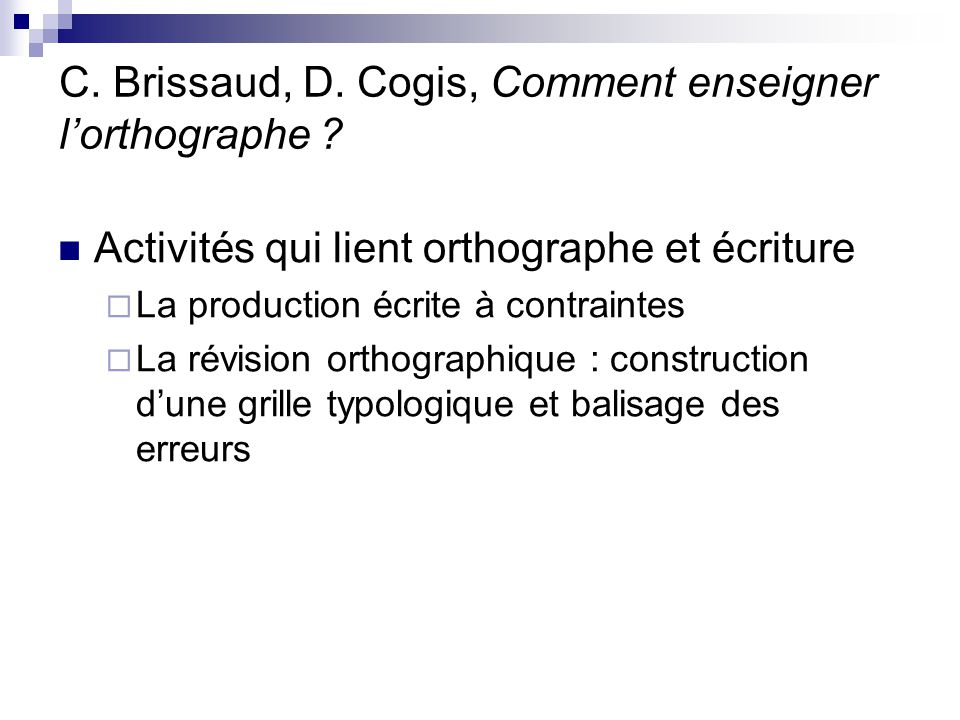 C. Brissaud, D. Cogis, Comment enseigner l'orthographe