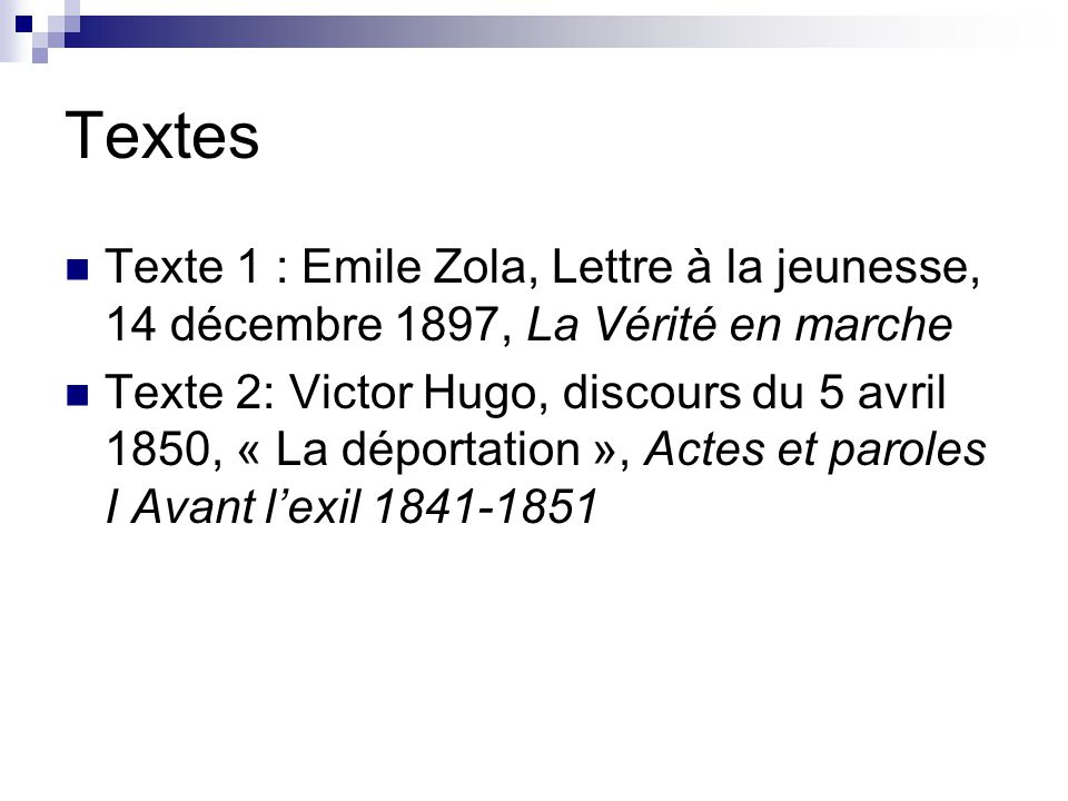 Textes Texte 1 : Emile Zola, Lettre à la jeunesse, 14 décembre 1897, La Vérité en marche.