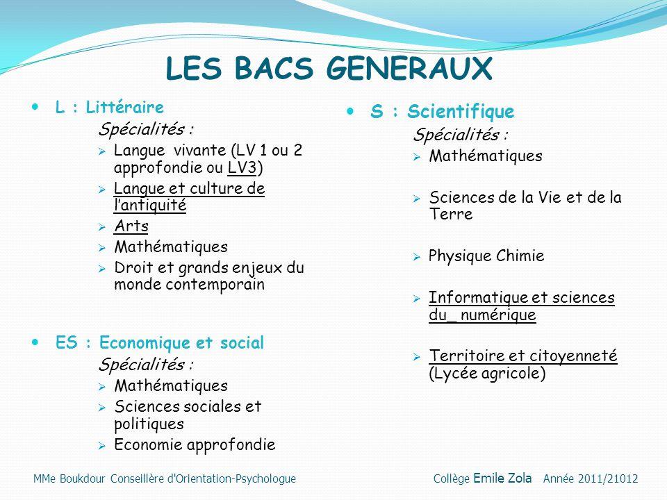 LES BACS GENERAUX S : Scientifique L : Littéraire Spécialités :