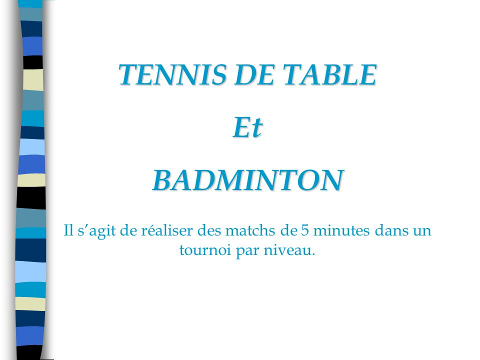 TENNIS DE TABLE Et BADMINTON