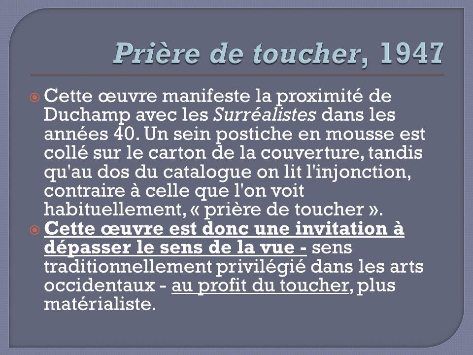 Prière de toucher, 1947