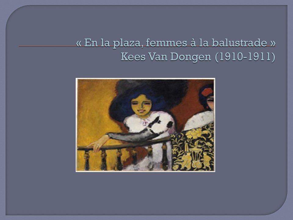 « En la plaza, femmes à la balustrade » Kees Van Dongen (1910-1911)