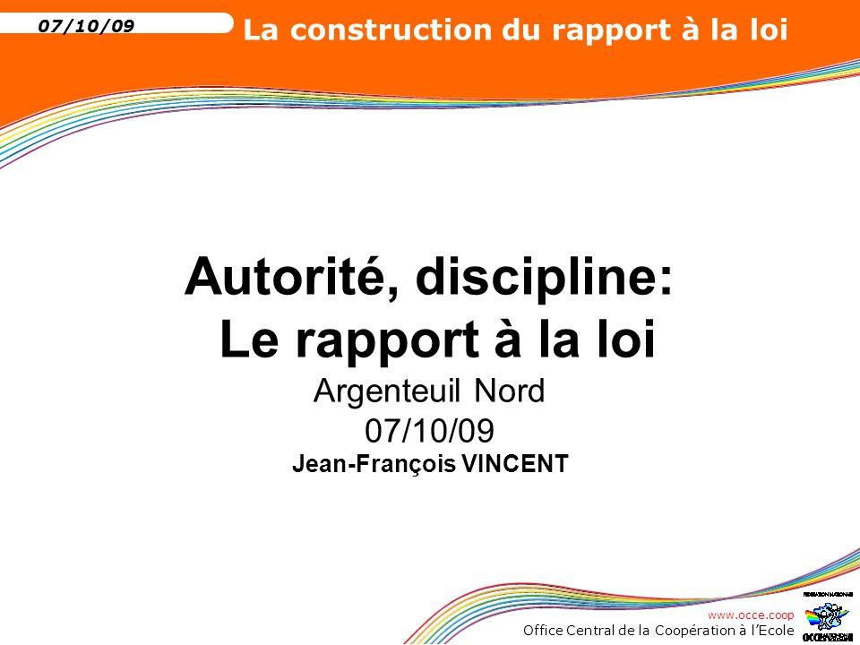 Autorité, discipline: Le rapport à la loi Argenteuil Nord 07/10/09 Jean-François VINCENT