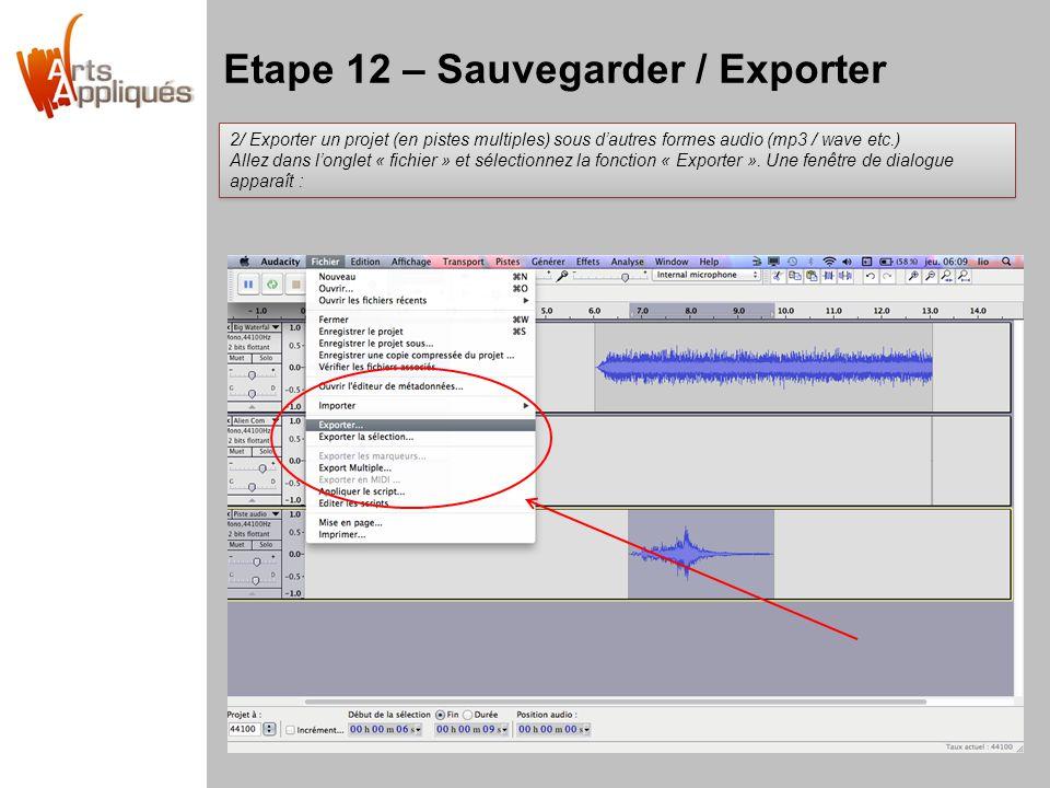 Etape 12 – Sauvegarder / Exporter