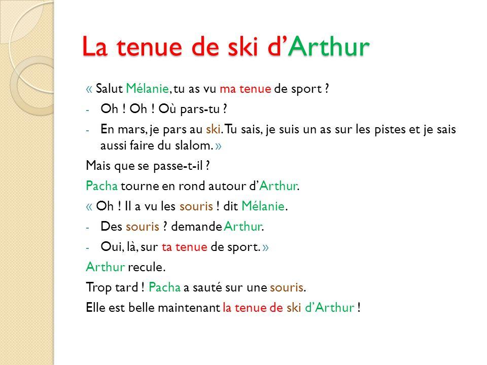 La tenue de ski d'Arthur