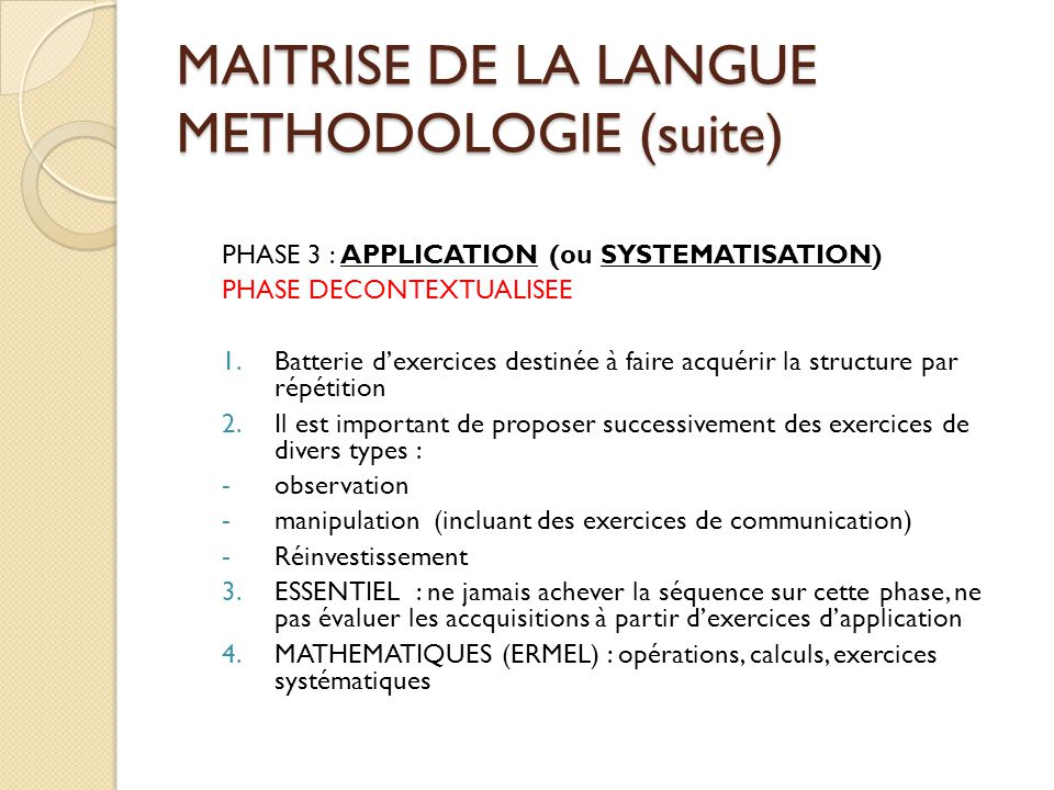 MAITRISE DE LA LANGUE METHODOLOGIE (suite)