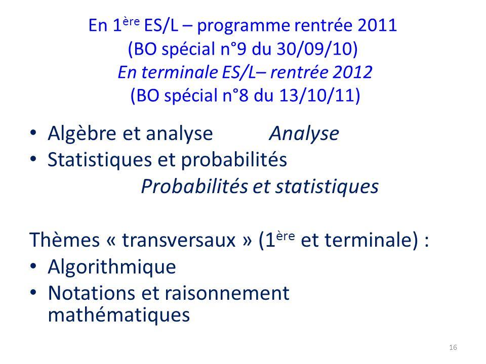 Algèbre et analyse Analyse Statistiques et probabilités